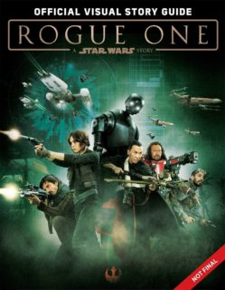 Couverture de Rogue One: A Star Wars Story: The Official Visual Story