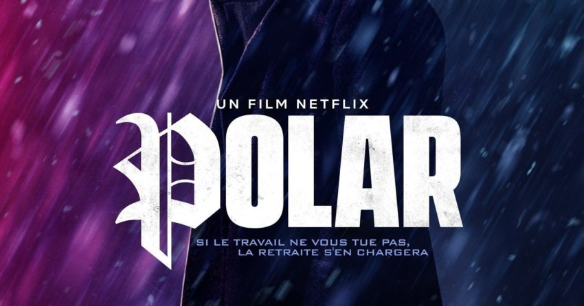 Affiche française du film Netflix, Polar, réalisé par Jonas Åkerlund, d'après un scénario de Jayson Rothwell, avec Mads Mikkelsen, Vanessa Hudgens, Katheryn Winnick, Matt Lucas, Ruby O. Fee, Fei Ren, Anthony Grant, Josh Cruddas, Robert Maillet, Julian Richings, Johnny Knoxville et Richard Dreyfuss
