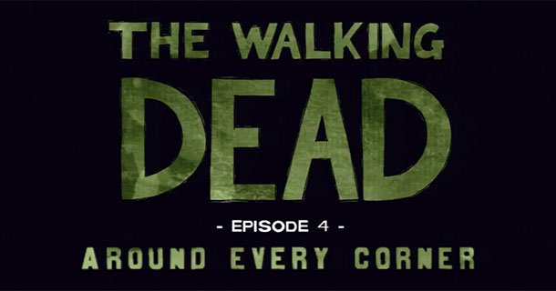 Bannière du jeu vidéo The Walking Dead Episode 4 Around Every Corner